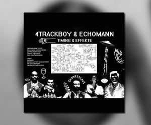 "4Trackboy & Echomann – ""Timing & Effekte"""
