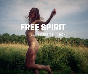 Free spirit a new editorial by Dominic Clarke nsfw