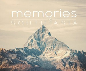 Memories of South Asia