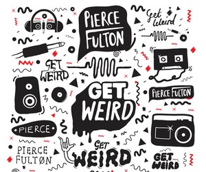 Pierce Fulton - Get Weird Episode 008