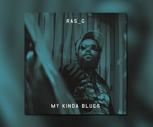 "Ras_G - ""My Kinda Blues"" (Full Stream)"