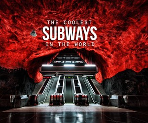 The Coolest Subways on Earth