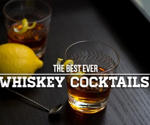 The Best Whiskey Drinks