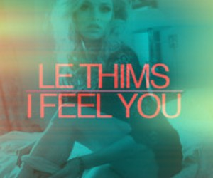 Le Thims - I Feel You