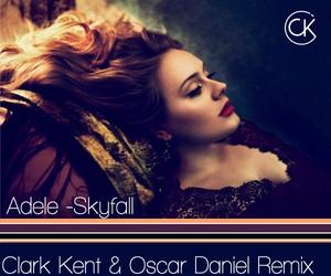 Adele - Skyfall (Clark Kent & Oscar Daniel Remix)
