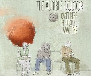 "Audible Doctor ""Can't Keep The People Waiting"" EP"