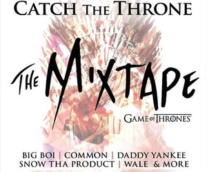 """Catch The Throne"" – Game of Thrones Mixtape"