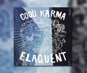 """Elaquent – """"Good Karma"""" (Full Stream)"""