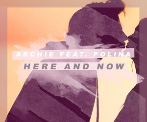 Archie feat. Polina - Here And Now (Original Mix)