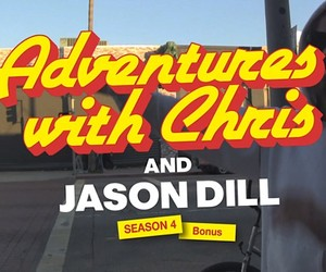 Adventures with Chris: Hanging w/ Jason Dill