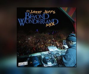 "DJ Jazzy Jeff – ""Beyond Wonderland Mix"""