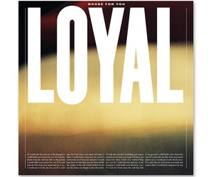 Listen: LOYAL - House For You