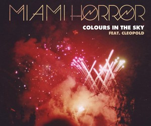 "Miami Horror ft. Cleopold, ""Colours in the Sky"""
