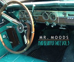 "Mr. Moods – ""Mad Blunted Jazz Vol. 3"""