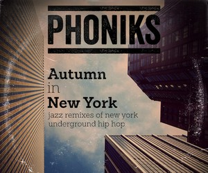 "Phoniks – ""Autumn in New York"" (Mixtape)"