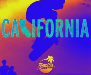 Radical Something - California