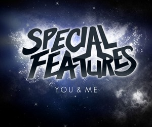 """Special Features - """"You and Me"""" (Original Mix)"""