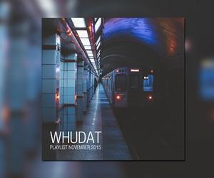 WHUDAT Playlist November 2015 (Mixtape)